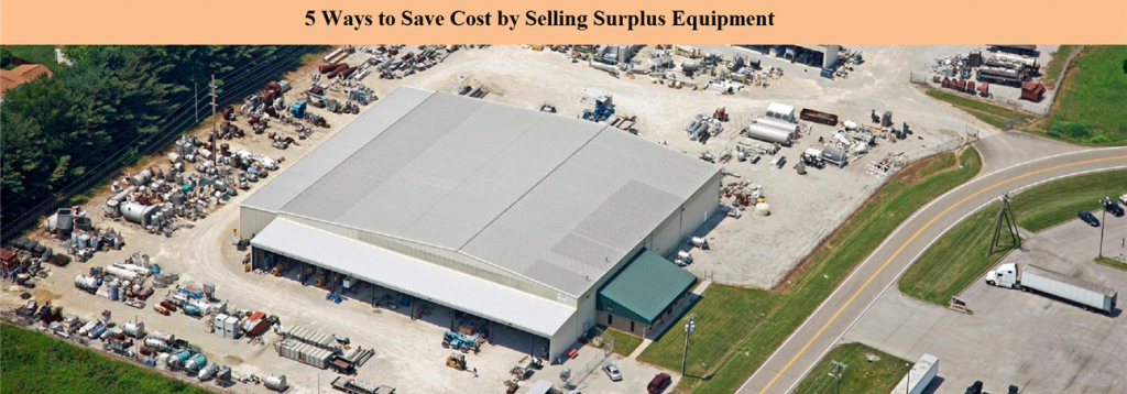 ways to save cost by seling surplus equipment