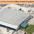 5 Ways to Save Cost by Selling Surplus Equipment