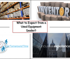 What to expect from a Used Equipment Dealer?