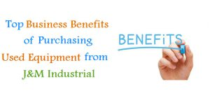 benefits of buying used process equipment