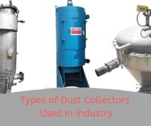 4 Types of Dust Collectors Used by Today's Industries