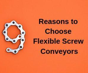 9 Reasons to Choose Flexible Screw Conveyors