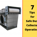 7 Important Tips for Safe Dust Collector Operations