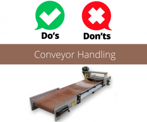 What Are the Dos and Don'ts of Conveyor Handling?